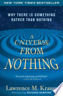 A Universe From Nothing : view of how everything that exists...