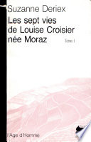 Les sept vies de Louise Croisier, née Moraz