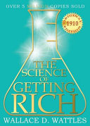 The Science of Getting Rich   1910 Original