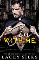 Sin With Me : a priest. i repeat those words daily,...