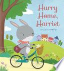 Hurry Home  Harriet Book PDF