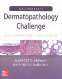 Barnhill s Dermatopathology Challenge  Self Assessment   Review
