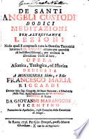De'Santi Angeli custodi, dodici meditazioni, con altrettante lezioni, nelle quali si comprende tutta la dottrina teologica intorno i SS. Angeli; ... opera ascetica, teologica, ed historica, etc