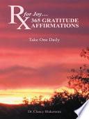 Rx for Joy   365 GRATITUDE AFFIRMATIONS
