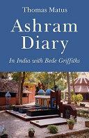 Ashram Diary At The Shanitvanam Ashram Where He Taught Until