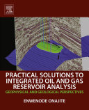 Practical Solutions To Integrated Oil And Gas Reservoir Analysis book