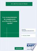 Los reconocimientos de complacencia en el Derecho Común español.