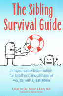 The sibling survival guide : indispensable information for brothers and sisters of adults and disabilities