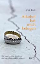 Alkohol hat mich belogen