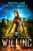 Kill The Willing An Urban Fantasy Action Adventure