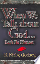 When We Talk about God    Let s Be Honest Book PDF