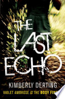 The Last Echo by Kimberly Derting