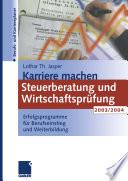 Karriere machen: Steuerberatung und Wirtschaftsprüfung 2003/2004