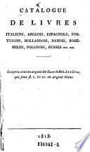 Catalogue de livres italiens  anglois  espagnols  portugois  hollandois  danois  bohemiens  polonois  russes  etc