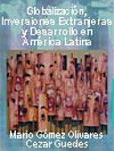 Globalización, Inversiones Extranjeras y Desarrollo en América Latina