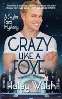 Crazy Like a Foxe