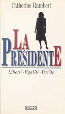 La présidente (Liberté, Egalité, Parité)