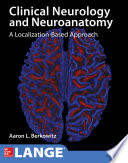 Lange Clinical Neurology and Neuroanatomy  A Localization Based Approach