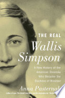 The Real Wallis Simpson : of the most scandalous love affair of...