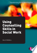 Using Counselling Skills in Social Work