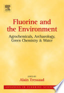 Fluorine and the Environment  Agrochemicals  Archaeology  Green Chemistry and Water