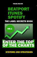 Beatport Itunes Spotify   The Label Secrets Book Enter The Top of The Charts