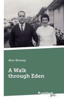 A Walk Through Eden