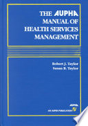 The AUPHA Manual Of Health Services Management : this reference covers topics varying from...