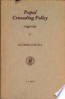 Papal Crusading Policy  1244 1291