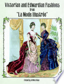 Victorian and Edwardian Fashions from  La Mode Illustr  e