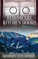 Behind the Kitchen Doors the Summers Hotel You Will Enjoy This Eye Opening