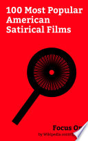 Focus On 100 Most Popular American Satirical Films