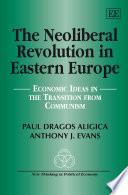 The Neoliberal Revolution In Eastern Europe