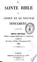 La Sainte Bible, ou L'Ancien et le Nouveau Testament