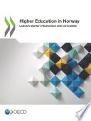 Higher Education Higher Education in Norway Labour Market Relevance and Outcomes