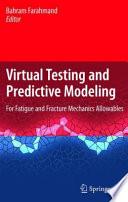 Virtual Testing and Predictive Modeling