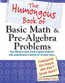 The Humongous Book of Basic Math and Pre Algebra Problems