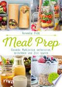 Meal Prep     Gesunde Mahlzeiten vorbereiten  mitnehmen und Zeit sparen