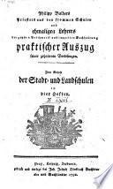 Praktischer Auszug seiner gehaltenen Vorlesungen zum Behufe der Stadt und Landschulleute