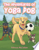 The Adventures Of Yoga Dog
