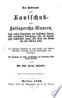 Der Fabricant von Kautschuk- und Guttapercha-Waaren, ...