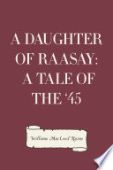 A Daughter of Raasay  A Tale of the  45