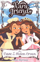 Tiara Friends  the Case of the Stolen Crown