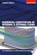 Numerical Computation of Internal and External Flows  The Fundamentals of Computational Fluid Dynamics
