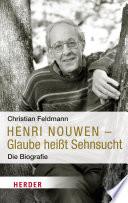 Henri Nouwen   Glaube hei  t Sehnsucht