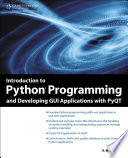 Introduction to Python Programming and Developing GUI Applications with PyQT  1st Ed