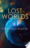 LOST WORLDS: Ultimate Sci-Fi Boxed Set : lost worlds of the greatest...