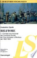 Belfiore  Costituti  documenti tradotti dal tedesco ed altri materiali inediti del processo ai Comitati insurrezionali del Lombardo Veneto  1852 1853