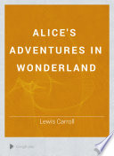 Alice's Adventures In Wonderland : ...
