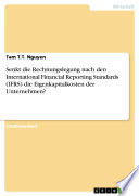 Senkt die Rechnungslegung nach den International Financial Reporting Standards (IFRS) die Eigenkapitalkosten der Unternehmen?